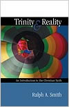 Trinity & Reality: An Introduction to the Christian Faith